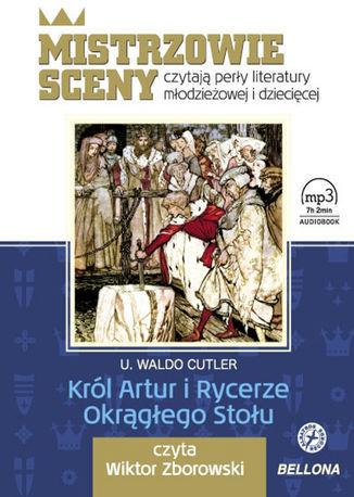 Król Artur i Rycerze Okrągłego Stołu, książka audio, czyta Wiktor Zborowski - Audiobook.