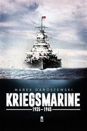 Kriegsmarine 1935-1945 ZAKŁADKA DO KSIĄŻEK GRATIS DO KAŻDEGO ZAMÓWIENIA