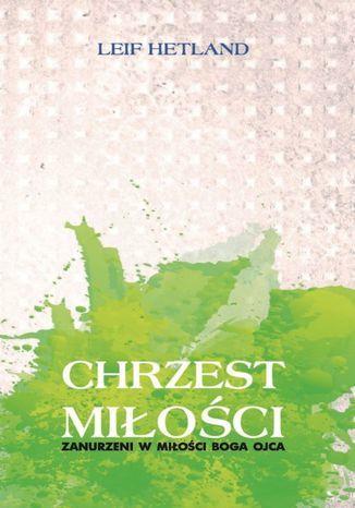 Chrzest miłości - Ebook.