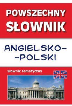 Powszechny słownik angielsko-polski Słownik tematyczny Justyna Nojszewska