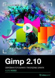 GIMP 2.10. Kurs video. Obróbka fotografii i tworzenie grafik .