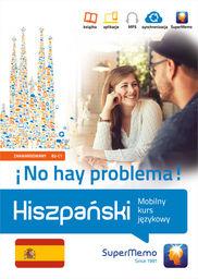 Hiszpański. No hay problema! Mobilny kurs językowy (poziom zaawansowany B2-C1) ZAKŁADKA DO KSIĄŻEK GRATIS DO KAŻDEGO ZAMÓWIENIA