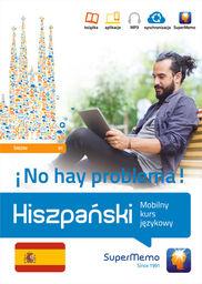 Hiszpański. No hay problema! Mobilny kurs językowy (poziom średni B1) ZAKŁADKA DO KSIĄŻEK GRATIS DO KAŻDEGO ZAMÓWIENIA