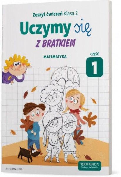 Uczymy się z Bratkiem. Matematyka. Zeszyt ćwiczeń dla klasy 2 szkoły podstawowej. Część 1 ZAKŁADKA DO KSIĄŻEK GRATIS DO KAŻDEGO ZAMÓWIENIA