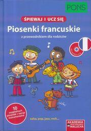 Śpiewaj i ucz się Piosenki francuskie z przewodnikiem dla rodziców ZAKŁADKA DO KSIĄŻEK GRATIS DO KAŻDEGO ZAMÓWIENIA