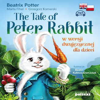 The Tale of Peter Rabbit w wersji dwujęzycznej dla dzieci - Audiobook.