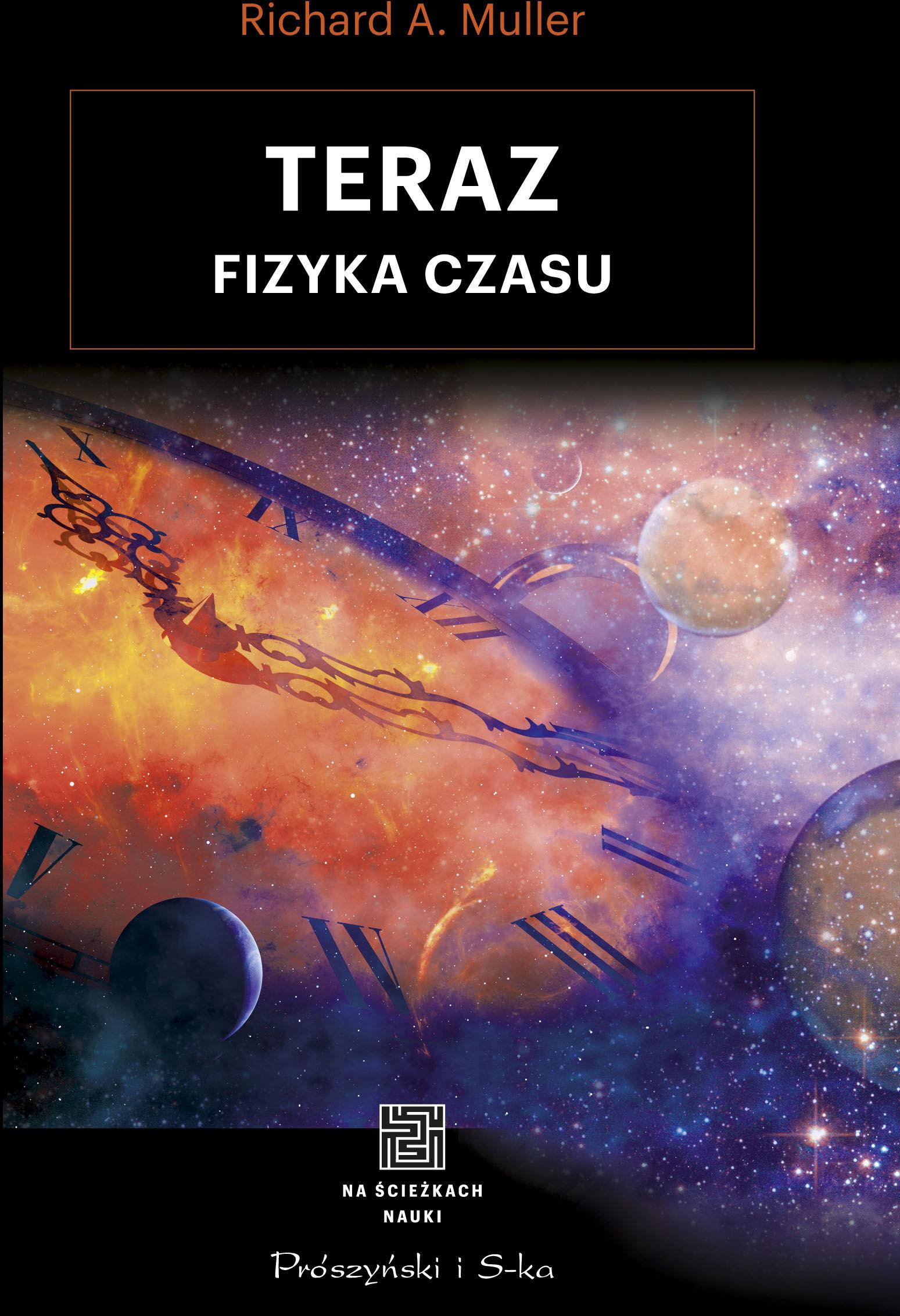 Teraz. Fizyka czasu - Richard A. Muller - ebook