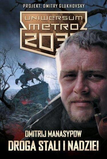 Uniwersum Metro 2033: Droga stali i nadziei - Dmitrij Manasypow