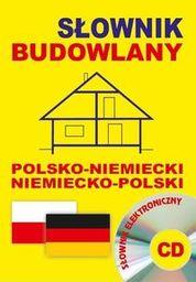 Słownik budowlany polsko-niemiecki niemiecko-polski + CD (słownik elektroniczny) ZAKŁADKA DO KSIĄŻEK GRATIS DO KAŻDEGO ZAMÓWIENIA