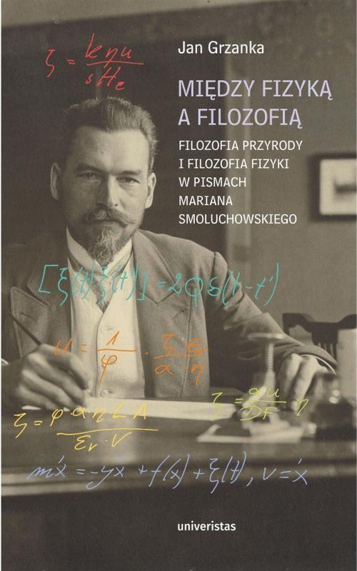 Między fizyką a filozofią. - Jan Grzanka - ebook