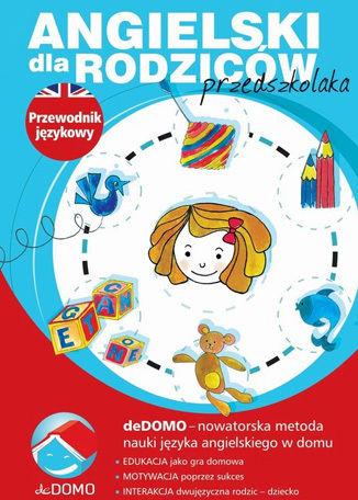 Angielski dla rodziców przedszkolaka. Przewodnik językowy. deDOMO - Ebook.