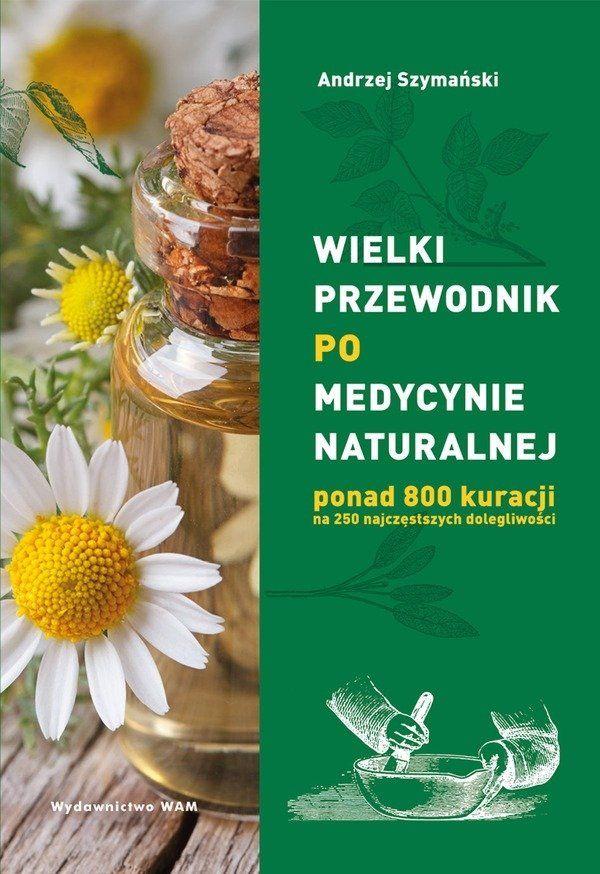 Wielki przewodnik po medycynie naturalnej (Książka)