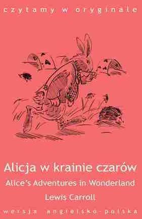 """Alice''s Adventures in Wonderland / Alicja w krainie czarów"" - Ebook."