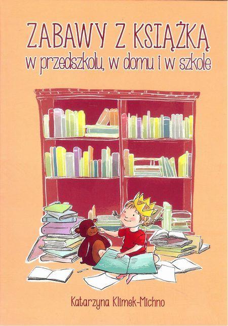 Zabawy z książką w przedszkolu w domu i w szkole