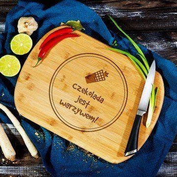 Czekolada jest warzywem - deska do krojenia z grawerem