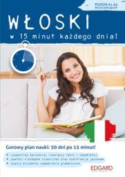 Włoski w 15 minut każdego dnia dla początkujących ZAKŁADKA DO KSIĄŻEK GRATIS DO KAŻDEGO ZAMÓWIENIA