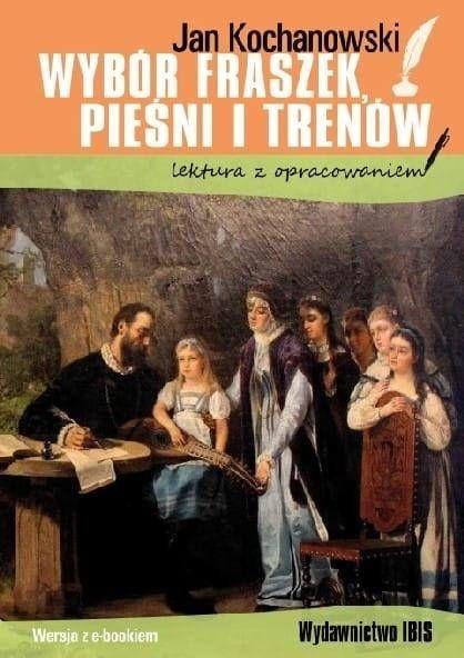 Wybór fraszek, pieśni i trenów - Jan Kochanowski