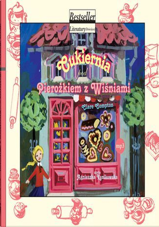 Cukiernia pod Pierożkiem z Wiśniami - Audiobook.
