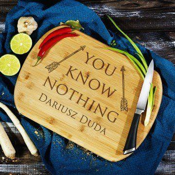 You Know Nothing - deska do krojenia z grawerem