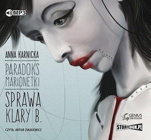 Paradoks marionetki. Sprawa Klary B. audiobook - Anna Karnicka