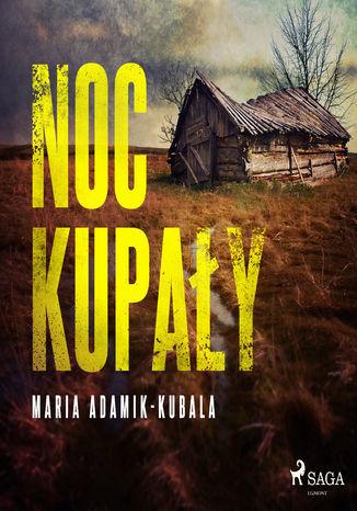 Kraków Miasto Literatury UNESCO. Noc Kupały - Audiobook.
