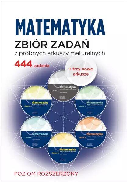 Matematyka. Zbiór zadań z próbnych arkuszy maturalnych. 444 zadania. Poziom rozszerzony - Tomasz Szweda