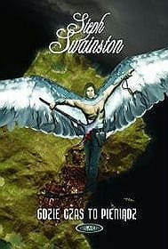 GDZIE CZAS TO PIENIĄDZ - CZTERY KRAINY TOM 2 Steph Swainston