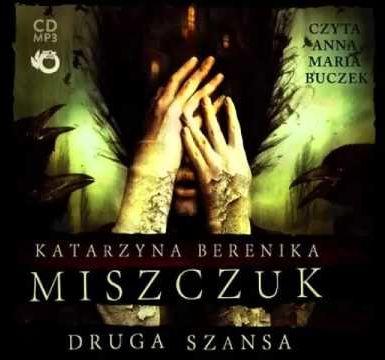 DRUGA SZANSA Katarzyna Berenika Miszczuk audiobook