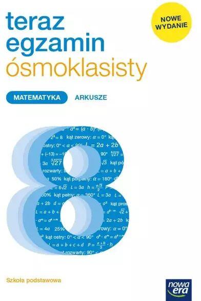 Teraz egzamin 2021 matematyka exam preparation arkusze egzaminacyjne dla klasy 8 szkoły podstawowej - Jerzy Janowicz, Jadwiga Wojciechowska