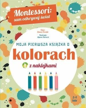 Montessori: Moja pierwsza książka o kolorach ZAKŁADKA DO KSIĄŻEK GRATIS DO KAŻDEGO ZAMÓWIENIA