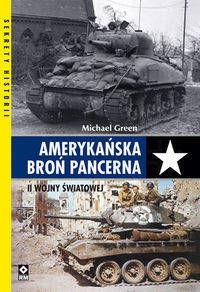 Amerykańska broń pancerna II Wojny Światowej - Michael Green
