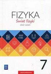 Świat fizyki. Fizyka 7, zbiór zadań ZAKŁADKA DO KSIĄŻEK GRATIS DO KAŻDEGO ZAMÓWIENIA