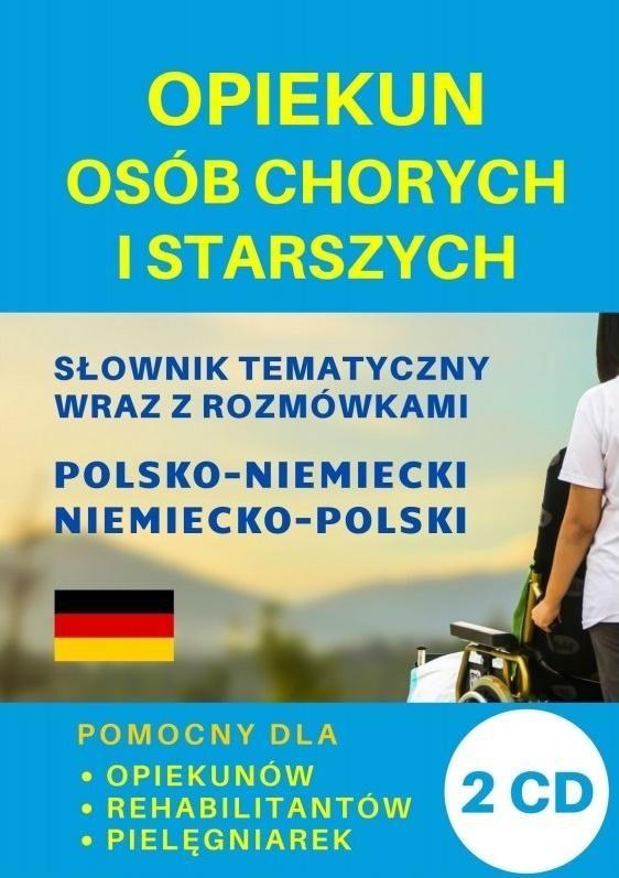 Opiekun osób chorych i starszych Słownik polsko-niemiecki + CD ZAKŁADKA DO KSIĄŻEK GRATIS DO KAŻDEGO ZAMÓWIENIA