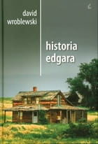 HISTORIA EDGARA. OPRAWA TWARDA Dawid Wróblewski