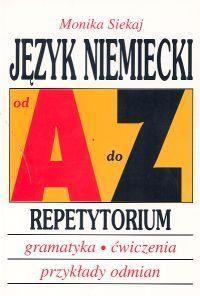 Język niemiecki a-z repetytorium ZAKŁADKA DO KSIĄŻEK GRATIS DO KAŻDEGO ZAMÓWIENIA