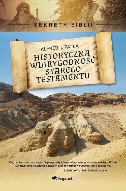 Sekrety Biblii - Historyczna wiarygodność Starego Testamentu - Alfred J. Palla - ebook