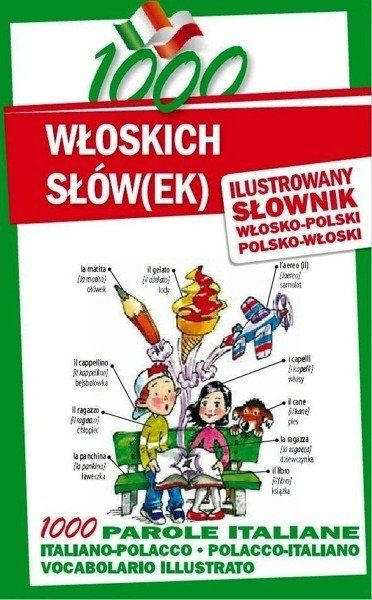 1000 włoskich słów(ek) Ilustrowany słownik polsko-włoski włosko-polski - Jędrzejczyk Maria