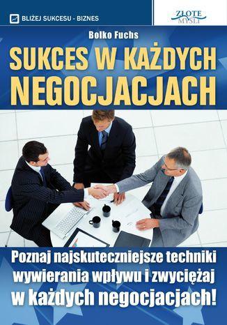 Sukces w każdych negocjacjach. Sukces w każdych negocjacjach - Audiobook.