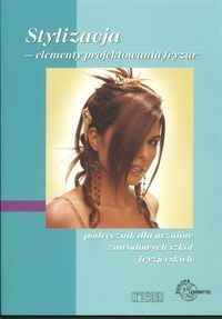 Stylizacja Elementy projektowania fryzur Podręcznik