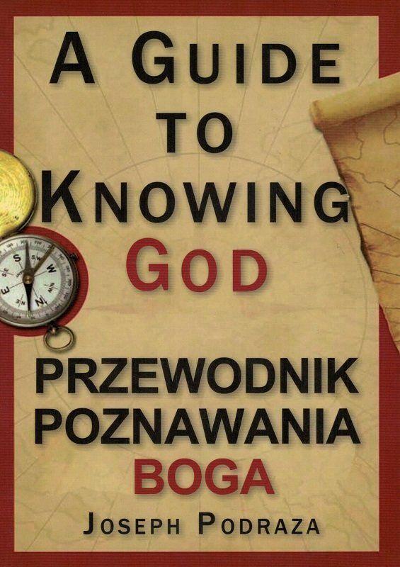Przewodnik poznania Boga. A Guide to Knowing God - Joseph Podraza - oprawa miękka