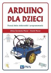 Arduino dla dzieci. Poznaj świat elektroniki i programowania - Ebook.