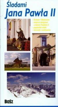 Śladami Jana Pawła II. Przewodnik