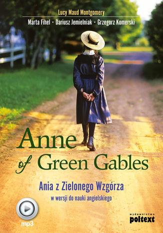 Anne of Green Gables. Ania z Zielonego Wzgórza w wersji do nauki języka angielskiego - Audiobook.
