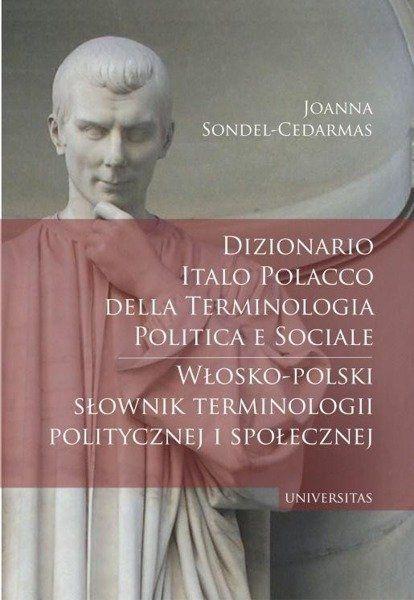 Włosko-polski słownik terminologii politycznej... - Joanna Sondel-Cedarmas