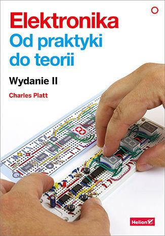 Elektronika. Od praktyki do teorii. Wydanie II - Ebook.