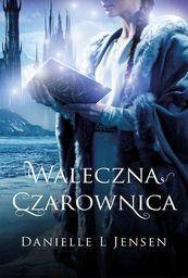 Waleczna czarownica Księga 3 Trylogii Klątwy ZAKŁADKA DO KSIĄŻEK GRATIS DO KAŻDEGO ZAMÓWIENIA