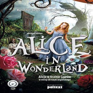Alice in Wonderland. Alicja w Krainie Czarów w wersji do nauki angielskiego - Audiobook.
