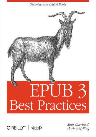 EPUB 3 Best Practices. Optimize Your Digital Books - Ebook.