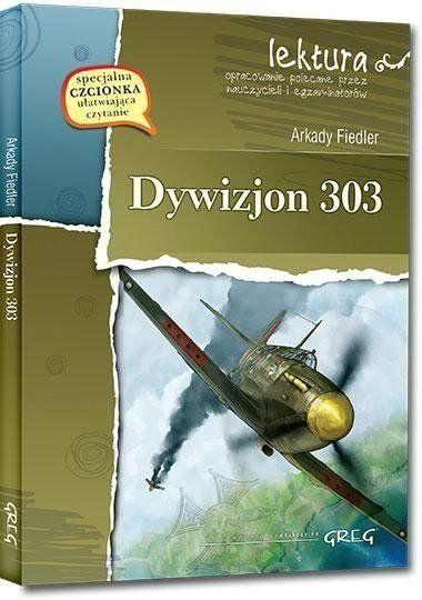 Dywizjon 303 wydanie z opracowaniem i streszczeniem - Arkady Fiedler