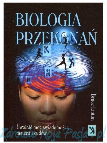 Biologia przekonań Bruce Lipton